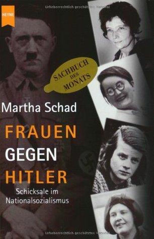 Frauen gegen Hitler Martha Schad