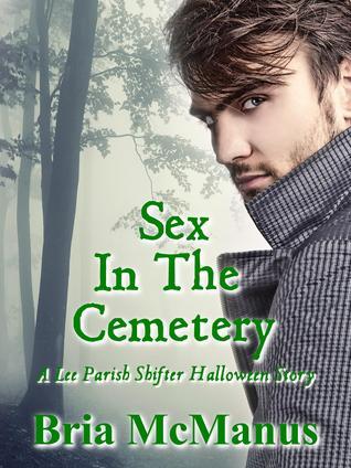 Sex in the Cemetery Bria McManus