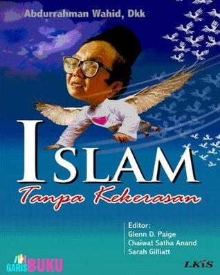 Islam Tanpa Kekerasan  by  Glenn D. Paige