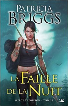La Faille de la Nuit (Mercy Thompson, #8)  by  Patricia Briggs