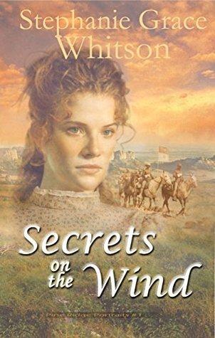 Secrets on the Wind (Pine Ridge Portraits #1)  by  Stephanie Grace Whitson