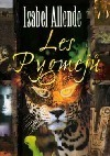 Les Pygmejů (Eagle and Jaguar, #3) Isabel Allende