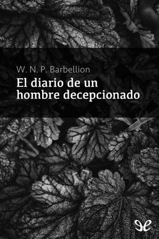 El diario de un hombre decepcionado  by  W. N. P. Barbellion