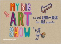 My Big Art Show: A Card Game + Book - Collect Paintings to Win Susie Hodge
