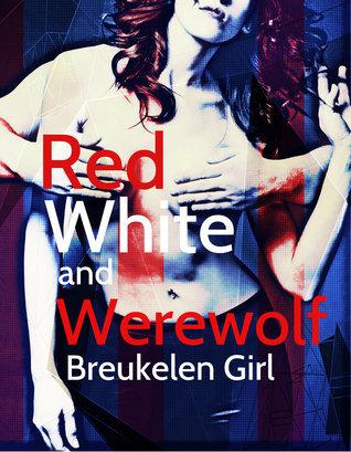 Red White and Werewolf Breukelen Girl