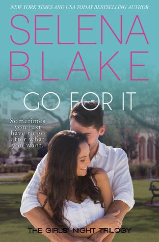 Go For It (Girls Night Trilogy, #2)  by  Selena Blake