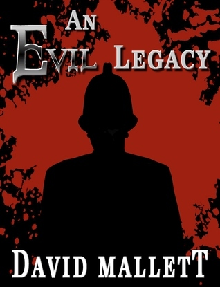 An Evil Legacy  by  David Mallett