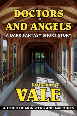 Doctors and Angels  by  Douglas T. Vale