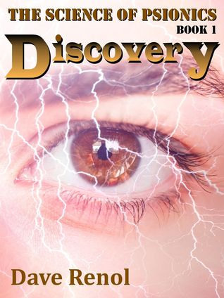 Discovery (Science of Psionics Book #1) Dave Renol