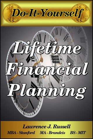 Lifetime and Retirement Financial Planning and Investing Lawrence Russell