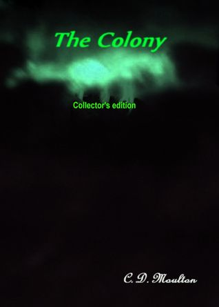The Colony Collectors edition  by  C.D. Moulton