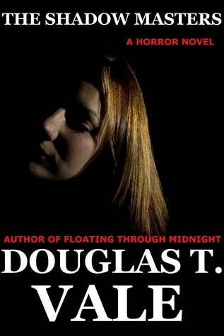 The Shadow Masters Douglas T. Vale