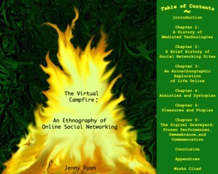 The Virtual Campfire: An Ethnography of Online Social Networking  by  Jennifer Anne Ryan