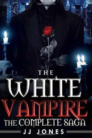 The White Vampire Complete Saga (The White Vampire #1- #4) J.J. Jones