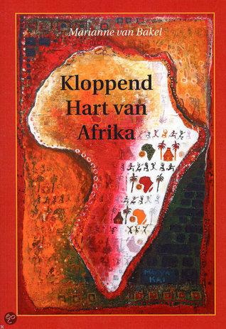 Kloppend Hart van Afrika  by  Marianne van Bakel