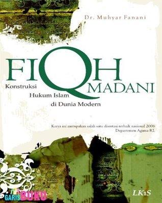 Fiqh Madani  by  Dr. Muhyar Fanani