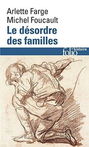 Le désordre des familles. Lettres de cachet des Archives de la Bastille au XVIIIe siècle  by  Michel Foucault