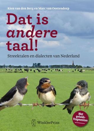 Dat is andere taal!  by  Rien van den Berg