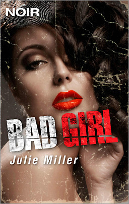Bad Girl  by  Julie Miller