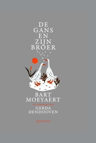 De gans en zijn broer Bart Moeyaert