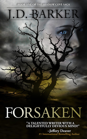 Forsaken (Shadow Cove Saga, #1)  by  J.D. Barker