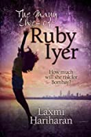 The Many Lives of Ruby Iyer (Ruby Iyer, #1)