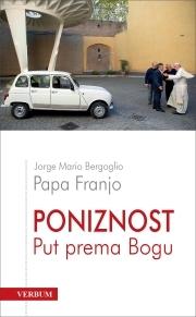 Poniznost: put prema Bogu  by  Jorge Mario Bergoglio