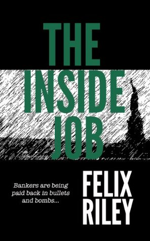 The Inside Job (Mike Byrne Book 2)  by  Felix Riley