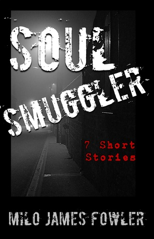 Soul Smuggler  by  Milo James Fowler