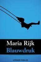 Blauwdruk  by  Maria Rijk