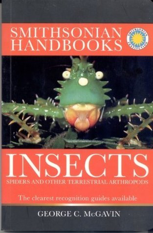 Insects, Spiders and Other Terrestrial Arthropods (Smithsonian Handbooks)  by  George C. McGavin