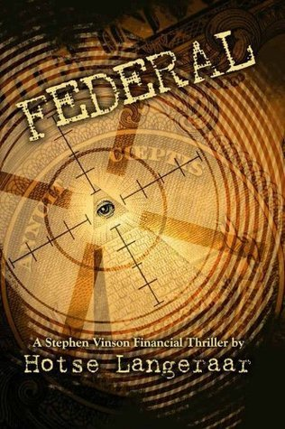 Federal: The Federal Reserve. The dangerous, secret, privately owned company ... Hotse Langeraar