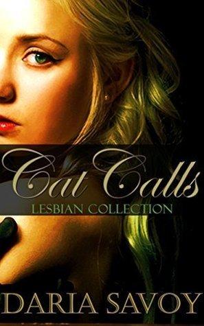 Cat Calls (Lesbian 4 Book Collection) Daria Savoy