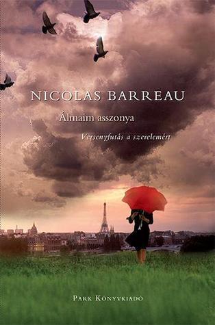Álmaim asszonya - Versenyfutás a szerelemért  by  Nicolas Barreau