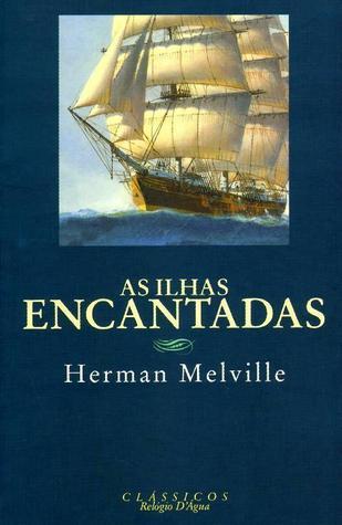 As Ilhas Encantadas  by  Herman Melville