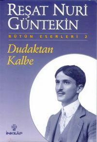 Dudaktan Kalbe  by  Reşat Nuri Güntekin