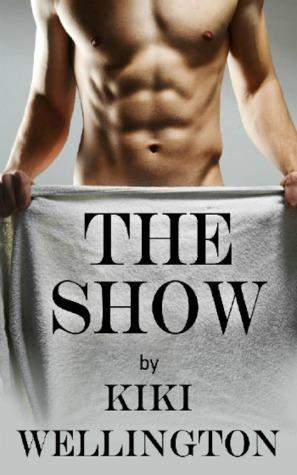 The Show  by  Kiki Wellington
