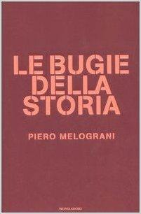 Le bugie della storia  by  Piero Melograni