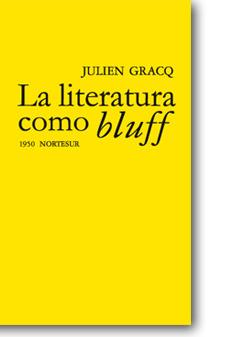 La literatura como bluff  by  Julien Gracq