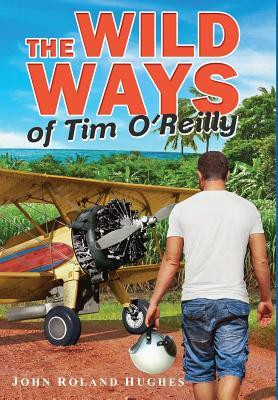 The Wild Ways of Tim OReilly  by  John Roland Hughes