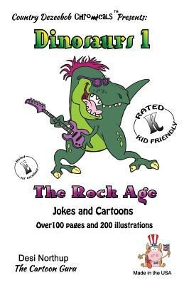 Dinosaurs 1 -- The Rock Age -- Jokes and Cartoons: Jokes and Cartoons in Black + White  by  Desi Northup