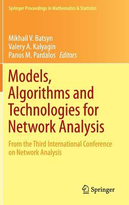 Models, Algorithms and Technologies for Network Analysis: From the Third International Conference on Network Analysis  by  Mikhail Batsyn