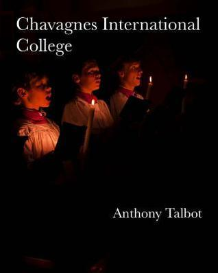 Chavagnes International College: Our Life in Pictures Anthony Talbot