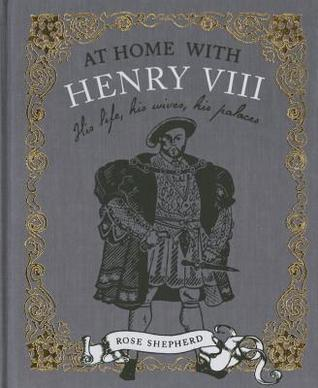 At Home with Henry the VIII  by  Rose Shepherd