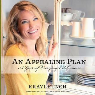 An Appealing Plan: A Year of Everyday Celebrations  by  Krayl Funch