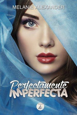 Perfectamente Imperfecta Melanie Alexander