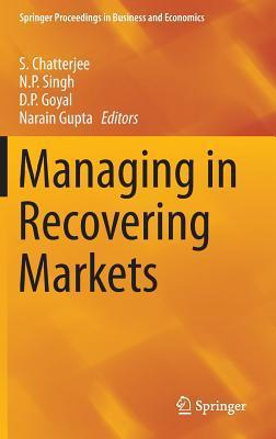 Managing in Recovering Markets  by  S Chatterjee