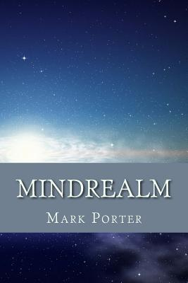 Mindrealm  by  Mark L. Porter