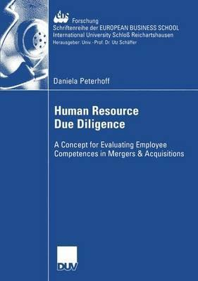 Human Resource Due Diligence: A Concept for Evaluating Employee Competences in Mergers & Acquisitions Daniela Peterhoff