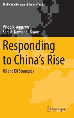 Responding to China S Rise: Us and Eu Strategies Vinod K. Aggarwal